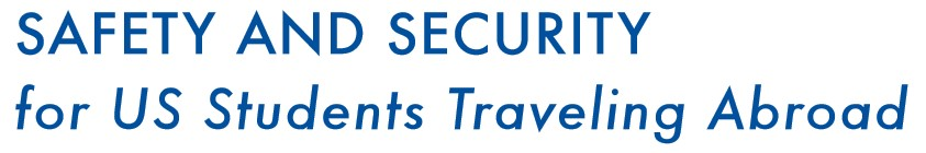Safety & Secutiry for US Students Traveling Abroad
