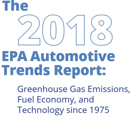 The 2018 EPA Automotive Trends Report: Greenhouse Gas Emissions, Fuel Economy and Technology since 1975