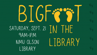 Bigfoot in the library, Saturday, Sept. 21, 9am-11pm, NMU Olson Library, images of footprints