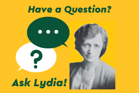 "Photo of Lydia M. Olson; text ""Have a Question?"" and ""Ask Lydia!"""
